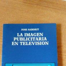 Libros de segunda mano: LA IMAGEN PUBLICITARIA EN TELEVISIÓN-JOSE SABORIT. Lote 97445719