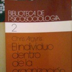 Libros de segunda mano: EL INDIVIDUO DENTRO DE LA ORGANIZACIÓN. CHRIS ARGYRIS. ED.HERDER. 1979. Lote 97644307