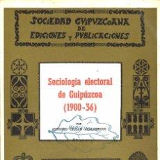 Libros de segunda mano: SOCIOLOGIA ELECTORAL DEL GUIPUZCOA (1900-1936). Lote 97928695