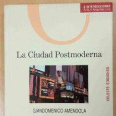 Libros de segunda mano: LA CIUDAD POSTMODERNA. MAGIA Y MIEDO DE LA METRÓPOLIS CONTEMPORÁNEA -GIANDOMENICO AMENDOLA-. Lote 98384183
