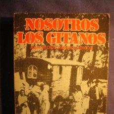 Libros de segunda mano: JUAN DE DIOS RAMIREZ HEREDIA: - NOSOTROS LOS GITANOS - (BARCELONA, 1972). Lote 98393647