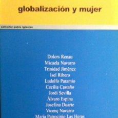 Libros de segunda mano: GLOBALIZACIÓN Y MUJER. Lote 98474003