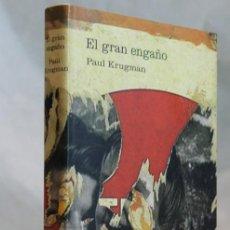 Libros de segunda mano: EL GRAN ENGAÑO,PAUL KRUGMAN,EDITORIAL CRITICA,2004. Lote 98524107