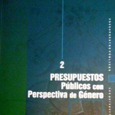 Libros de segunda mano: PRESUPUESTOS PÚBLICOS CON PERSPECTIVA DE GÉNERO. (DE MÓNICA DAVILA). Lote 98896743