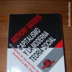 Libros de segunda mano: CAPITALISMO Y LA MODERNA TEORÍA SOCIAL. ANTHONY GIDDENS. Lote 99020827