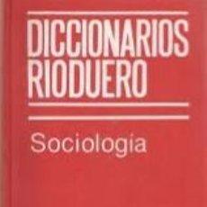 Libros de segunda mano: DICCIONARIOS RIODUERO: SOCIOLOGÍA (DE STROLB). Lote 99111331