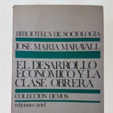 Libros de segunda mano: EL DESARROLLO ECONOMICO Y LA CLASE OBRERA - MARAVALL, JOSE MARIA. Lote 99054894