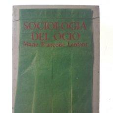 Libros de segunda mano: SOCIOLOGIA DEL OCIO - LANFANT, MARIE-FRANCOISE. Lote 99055172