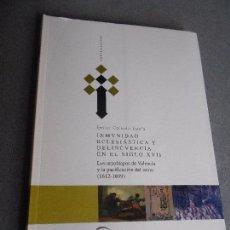 Libros de segunda mano: INMUNIDAD ECLESIASTICA Y DELINCUENCIA EN EL SIGLO XVII. Lote 99156151