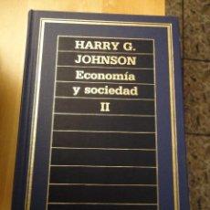 Libros de segunda mano: ECONOMÍA Y SOCIEDAD II. (36). ED. ORBIS. HARRY G. JOHNSON. Lote 99244499