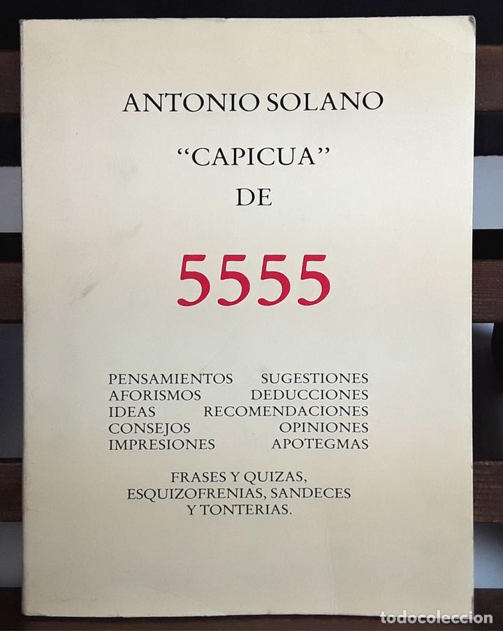 CAPICUA DE 5555. ANTONIO SOLANO. TIPOGRAFIA EMPÒRIUM. 1985. (Libros de Segunda Mano - Pensamiento - Sociología)