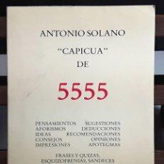 Libros de segunda mano: CAPICUA DE 5555. ANTONIO SOLANO. TIPOGRAFIA EMPÒRIUM. 1985.. Lote 99650651