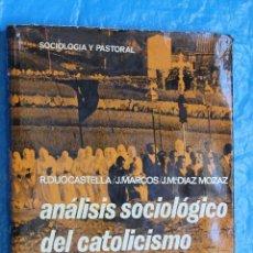Libros de segunda mano: ANALISIS SOCIOLOGICO DEL CATOLICISMO ESPAÑOL, SOCIOLOGIA Y PASTORAL Nº6, EDI. NOVA TERRA 1ª EDI 1967. Lote 100156975