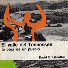 Libros de segunda mano: EL VALLE DEL TENNESSEE. LILIENTHAL, DAVID E. LA OBRA DE UN PUEBLO. EDITORIAL HOBBS SUDAMERICANA 1967. Lote 100445463