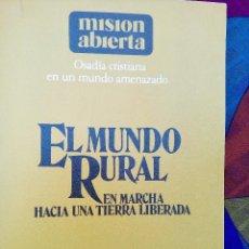 Libros de segunda mano: EL MUNDO RURAL,EN MARCHA HACIA UNA TIERRA LIBERADA MISION ABIERTA 1982. Lote 100467019