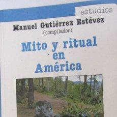 Libros de segunda mano: MITO Y RITUAL EN AMÉRICA DE MANUEL GUTIÉRREZ ESTÉVEZ (ALHAMBRA). Lote 100536983