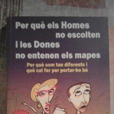 Libros de segunda mano: PER QUÈ ELS HOMES NO ESCOLTEN I LES DONES NO ENTENEN ELS MAPES - ALLAN I BARBARA PEASE - EN CATALÀ. Lote 100646051