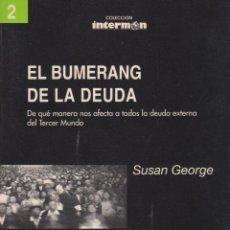 Libros de segunda mano: EL BUMERANG DE LA DEUDA. SUSAN GEORGE. Lote 100726023