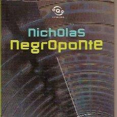 Libros de segunda mano: EL MUNDO DIGITAL NICHOLAS NEGROPONTE EDICIONES B. Lote 101050403