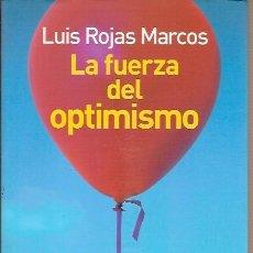 Libros de segunda mano: LA FUERZA DEL OPTIMISMO LUIS ROJAS MARCOS AGUILAR. Lote 101617799