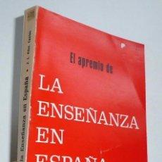 Libros de segunda mano: EL APREMIO DE LA ENSEÑANZA EN ESPAÑA - JOSÉ LUIS FERNÁNDEZ CANTOS (EDITORIAL VIZCAÍNA, 1968). Lote 46471284