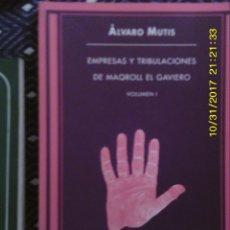 Libros de segunda mano: LIBRO Nº 1040 EMPRESAS Y TRIBULACIONES DE MAQROLL EL GAVEIRO DE ALVARO MUTIS. Lote 102024815