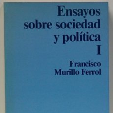 Libri di seconda mano: LMV - ENSAYOS SOBRE SOCIEDAD Y POLITICA. FCO MURILLO FERROL-EDICIONES PENINSULA-1987. Lote 102421607