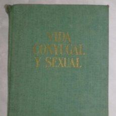 Libros de segunda mano: VIDA CONYUGAL Y SEXUAL (EI). Lote 102501107