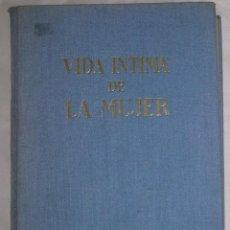 Libros de segunda mano: VIDA INTIMA DE LA MUJER (EI). Lote 102501275
