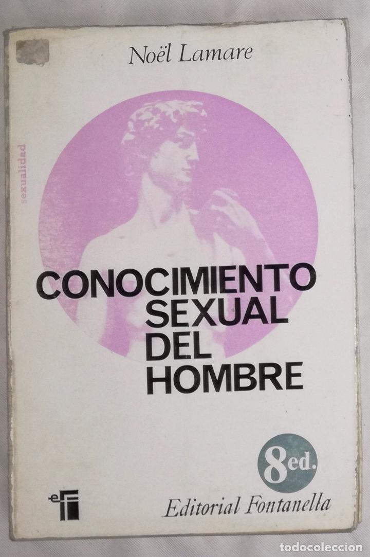 CONOCIMIENTO SEXUAL DEL HOMBRE - NOEL LAMARE; EDITORIAL FONTANELLA (EI) (Libros de Segunda Mano - Pensamiento - Sociología)