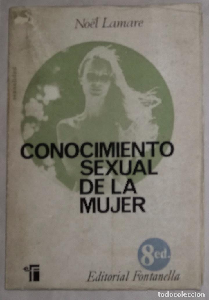 CONOCIMIENTO SEXUAL DE LA MUJER - NOEL LAMARE; EDITORIAL FONTANELLA (EI) (Libros de Segunda Mano - Pensamiento - Sociología)