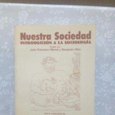 Libros de segunda mano: LIBRO NUESTRA SOCIEDAD INTRODUCCIÓN A LA SOCIOLOGÍA.. Lote 102933395