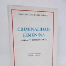 Libros de segunda mano: CRIMINALIDAD FEMENINA. TEORIAS Y REACCION SOCIAL. MARIA DE LA LUZ LIMA MALVIDO. EDITORIAL PORRUA . Lote 103241707