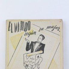 Libros de segunda mano: LIBRO ANTIGUO - EL MARIDO SEGÚN LA MUJER / LA MUJER SEGÚN EL MARIDO - EDITORIAL TARTESSOS . Lote 103298959