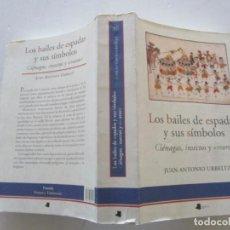 """Libros de segunda mano: JUAN ANTONIO URBELTZ. LOS BAILES DE ESPADAS Y SUS SÍMBOLOS. CIÉNAGAS, INSECTOS Y """"MOROS"""". RM84403.. Lote 103314731"""
