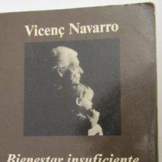 Libros de segunda mano: BIENESTAR INSUFICIENTE, DEMOCRACIA INCOMPLETA DE VICENÇ NAVARRO (ANAGRAMA). Lote 103519771