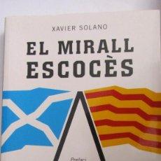 Libros de segunda mano: EL MIRALL ESCOCÈS DE XAVIER SOLANO (DERIA-LA MAGRANA). Lote 103520111