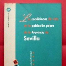 Libros de segunda mano: LAS CONDICIONES DE VIDA DE LA POBLACION POBRE DE LA PROVINCIA DE SEVILLA.- EQUIPO EDIS.- A-LSEV-1371. Lote 103620739