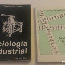 Libros de segunda mano: SOCIOLOGÍA INDUSTRIAL Y MANUAL DE SOCIOLOGIA GENERAL - DE PILAR NOVA MELLE - TÉCNICAS GOYMAR. Lote 103685415