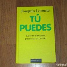 Libros de segunda mano: TU PUEDES - JOAQUIN LORENTE - TAPA DURA - 206 PAG- TC -. Lote 103750231