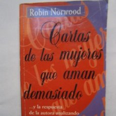 Libros de segunda mano: LIBROS PENSAMIENTO SOCIOLOGICO - CARTAS DE LAS MUJERES QUE AMAN DEMASIADO ROBIN NORWOOD. Lote 103752275