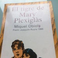 Libros de segunda mano: EL TIGRE DE MARY PLEXIGLÀS MIQUEL OBIOLS PREMI JOAQUIM RUYRA 1986 (CATALA). Lote 103772135