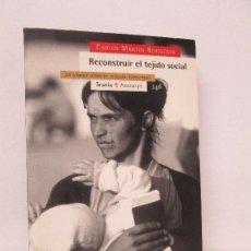 Libros de segunda mano: RECONSTRUIR EL TEJIDO SOCIAL. CARLOS MARTIN BERISTAIN. EDITORIAL ICARIA 1999. VER FOTOS. Lote 103788571