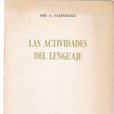 Libros de segunda mano: LAS ACTIVIDADES DEL LENGUAJE - JOSÉ A. VALENZUELA - EDICIONES RIALP 1971. Lote 103812883