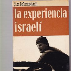 Libros de segunda mano: LA EXPERIENCIA ISRAELÍ - J. KLATZMANN - NOVA TERRA EDITORIAL 1964. Lote 103813027