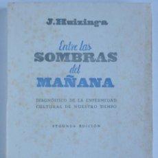 Libros de segunda mano: ENTRE LAS SOMBRAS DEL MAÑANA – DIAGNÓSTICO DE LA ENFERMEDAD CULTURAL DE NUESTRO TIEMPO - INTONSO. Lote 103840955