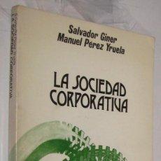 Libros de segunda mano: LA SOCIEDAD CORPORATIVA - SALVADOR GINER *. Lote 104279907