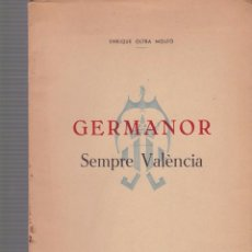 Libros de segunda mano: GERMANOR - SEMPRE VALÈNCIA - ENRIQUE OLTRA MOLTÓ - ALCOY 1959 / DEDICADO POR EL AUTOR. Lote 104326747