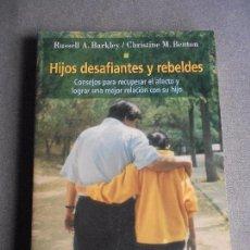 Libros de segunda mano: HIJOS DESAFIANTES Y REBELDES. Lote 104538823