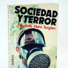 Libros de segunda mano: TA BOLSILLO 10. SOCIEDAD Y TERROR (EDUARDO HARO TECGLEN) DOPESA, 1974. OFRT. Lote 104615130